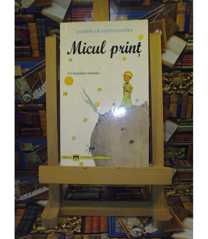 Antoine De Saint Exupery - Micul Print (cu ilustratiile autorului)