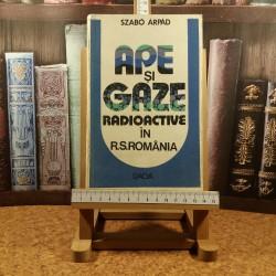 Szabo Arpad - Ape si gaze radioactive in R.S. Romania