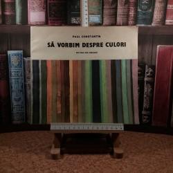 Paul Constantin - Sa vorbim despre culori