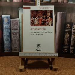 William Doyle - Aristocratia scurta istorie de la origini pana in prezent