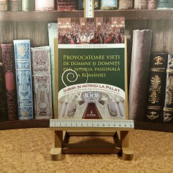 Dan Silviu Boerescu - Provocatoare vieti de doamne si domnite din istoria pasionala a Romaniei Vol. X
