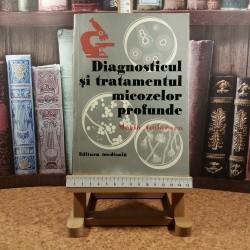 Maria Golaescu - Diagnosticul si tratamentul micozelor profunde
