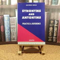 George Gruia - Synonyms and antonyms Practice & Reference