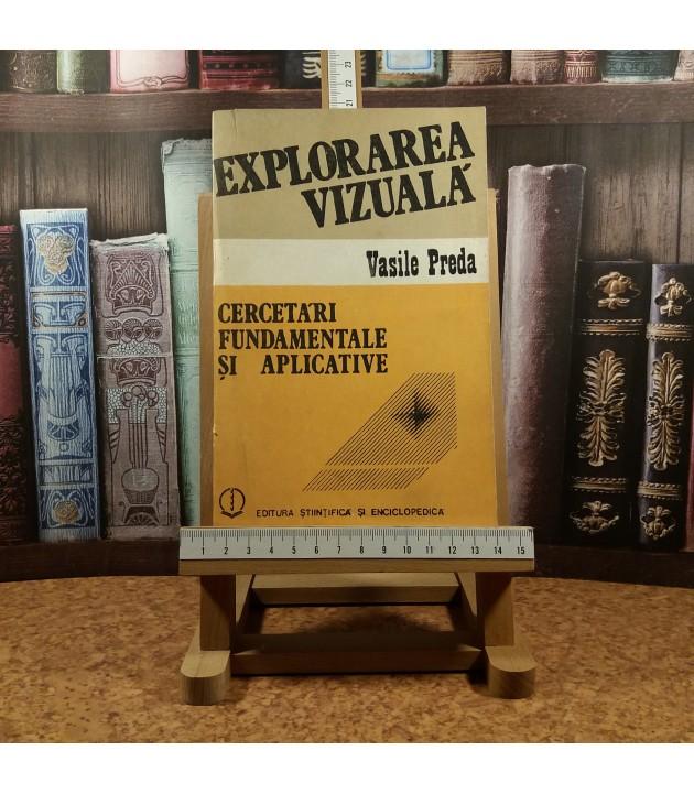 Vasile Preda - Explorarea vizuala Cercetari fundamentale si aplicative