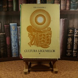 Ion Ceausescu - Cultura legumelor Vol. I