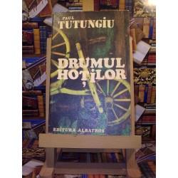 Paul Tutungiu - Drumul hotilor
