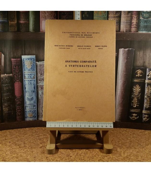 Miscalencu Dumitru - Anatomia comparata a vertebratelor Caiet de lucrari practice