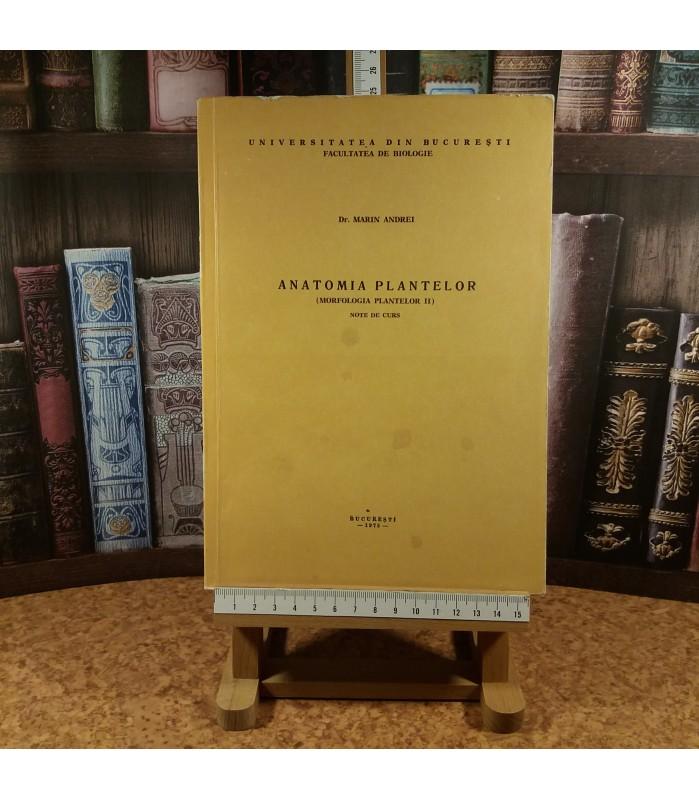 Marin Andrei - Anatomia plantelor Morfologia plantelor II Note de curs