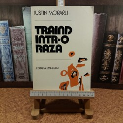 Iustin Moraru - Traind intr-o raza