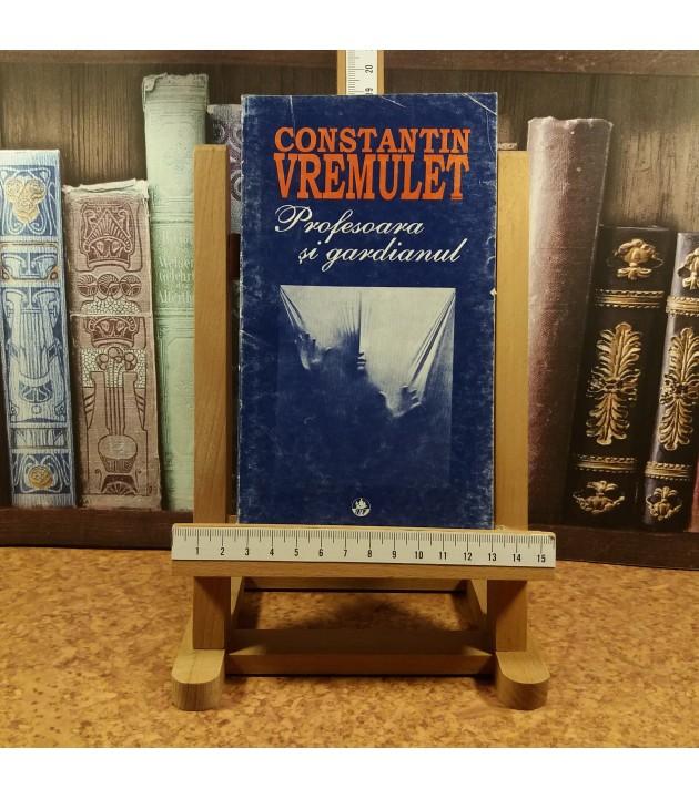 Constantin Vremulet - Profesoara si gardianul