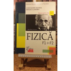 Constantin Mantea - Fizica F1+F2 manual pentru clasa a a12 a