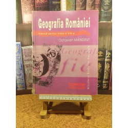 Octavian Mandrut - Geografia Romaniei manual pentru clasa a VIII a