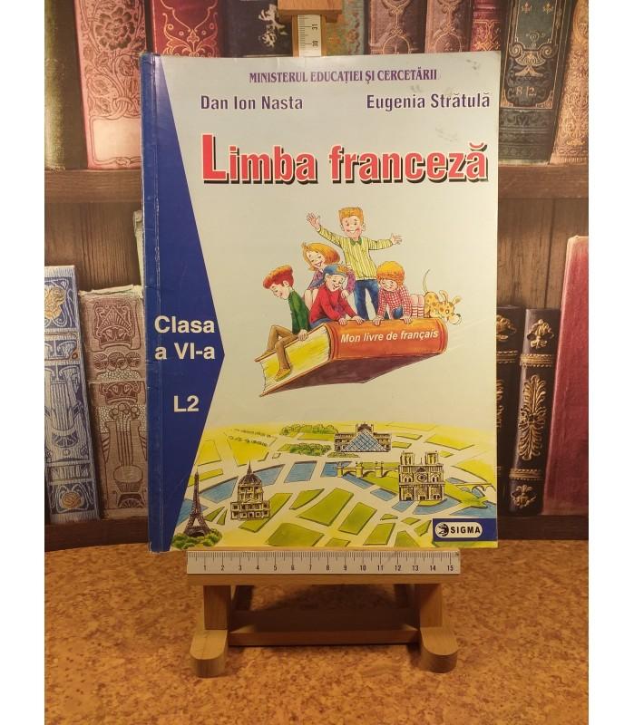 Dan Ion Nasta - Limba Franceza clasa a VI a L2 Mon livre de Francais