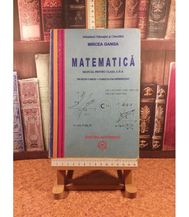 Mircea Ganga - Matematica manual pentru clasa a X a Trunchi Comun + Curriculum Diferentiat