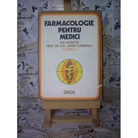 Barbu Cuparencu - Farmacologie Pentru Medici Vol. I