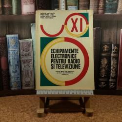 Grigore Antonescu - Echipamnete electrinice pentru radio si televiziunea manual clasa a XI a