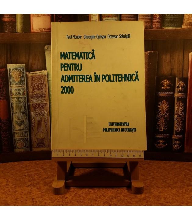 Paul Flondor - Matematica pentru admiterea in Politehnica 2000