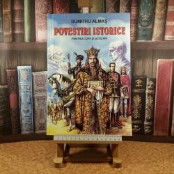 Dumitru Almas - Povestiri istorice pentru copii si scolari