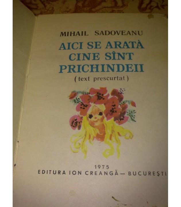 Mihail Sadoveanu - Aici se arata cine sint prichindeii