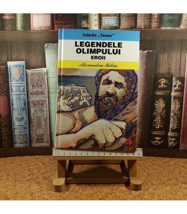 Alexandru Mitru - Legendele Olimpului Eroii