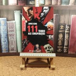 Jamie King - 111 teorii ale conspiratiei