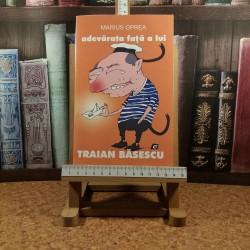 Marius Oprea - Adevarata fata a lui Traian Basescu