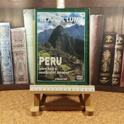 In jurul lumii - Peru Nr. 72 Intre Anzi si nesfarsitul Amazon