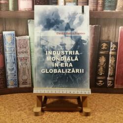 Claudia Rodia Popescu - Industria mondiala in era globalizarii