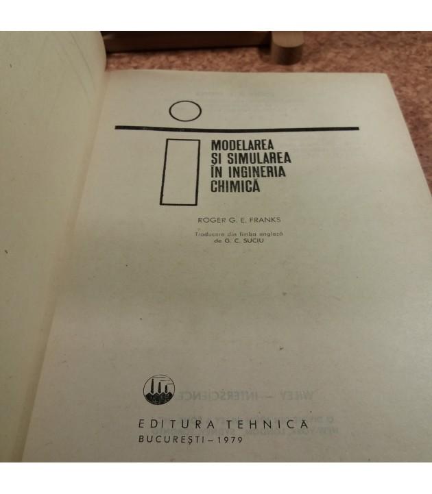 Roger G. E. Franks - Modelarea si simularea in ingineria chimica