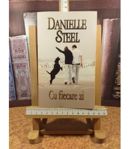 Danielle Steel - Cu fiecare zi