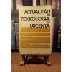 Alexandru Gr. Popescu - Actualitati In toxicologia de urgenta