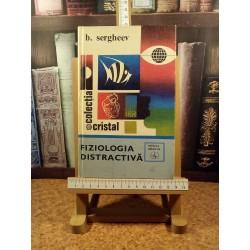 B. Sergheev - Fiziologia distractiva